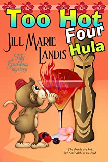 Too Hot Four Hula (The Tiki Goddess Mystery Series Book 4)