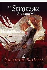 la Stratega: Trilogia Completa (Romanzi medievali Vol. 1) Formato Kindle