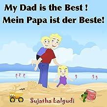 Bilingual German book: My Daddy is the Best.Mein Papa ist der Beste: Children's English German Picture book (Bilingual Edi...