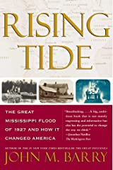Rising Tide: The Great Mississippi Flood of 1927 and How It Changed America Kindle Edition