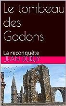 Le tombeau des Godons: La reconquête (Jehan plus jeune chevalier de France t. 3) (French Edition)