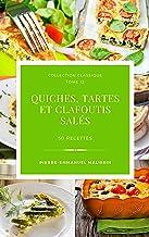 Quiches, Tartes et clafoutis salés (Collection classique t. 12)