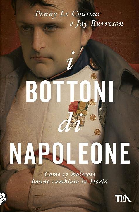 I bottoni di napoleone. come 17 molecole hanno cambiato la storia (italiano) copertina flessibile tea 978-8850250707
