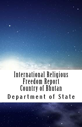 International Religious Freedom Report Country of Bhutan (English Edition)
