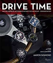 Drive Time: Expanded Edition: Watches Inspired by Automobiles, Motorcycles, and Racing