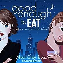 Good Enough to Eat: Vampire Diet Series, Book 1