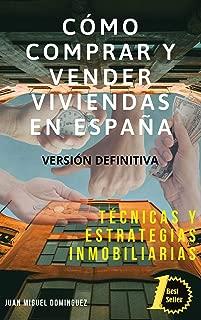 Cómo comprar y vender viviendas en España. Técnicas y