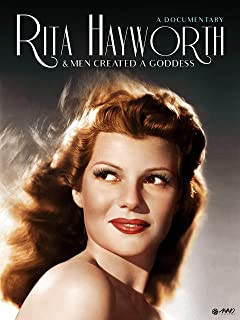 Rita Hayworth: And Men Created a Goddess