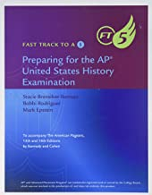 Fast Track to a 5: Preparing for the AP United States History Examination: To Accompany The American Pageant 15th and 16th Editions