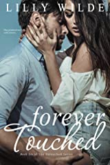 Forever Touched (The Untouched Series Book 6) Kindle Edition