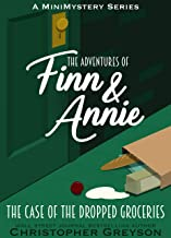 The Case of the Dropped Groceries: A Mini Mystery Series (The Adventures of Finn and Annie Book 2)