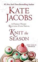 Knit the Season: A Friday Night Knitting Club Novel (Friday Night Knitting Club Series)