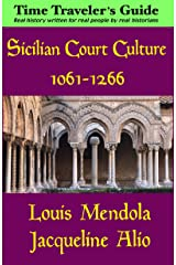 Sicilian Court Culture 1061-1266: The Time Traveler's Guide Kindle Edition