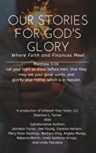 Our Stories for God's Glory: Where Faith and Finances Meet