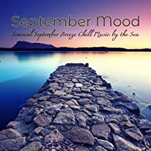 September Mood: Sensual September Breeze Chill Music by the Sea