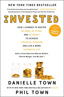 Invested: How I Learned to Master My Mind, My Fears, and My Money to Achieve Financial Freedom and Live a More Authentic L...