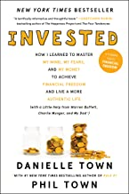 Invested: How I Learned to Master My Mind, My Fears, and My Money to Achieve Financial Freedom and Live a More Authentic Life (with a Little Help from Warren Buffett, Charlie Munger, and My Dad)