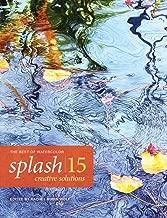 Splash 15: Creative Solutions (Splash: The Best of Watercolor)