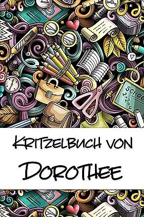 Kritzelbuch von Dorothee: Kritzel- und Malbuch mit leeren Seiten für deinen personalisierten Vornamen