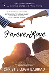 Forever Love: Special Combined Edition of As the Winds Change and Where You Are Kindle Edition