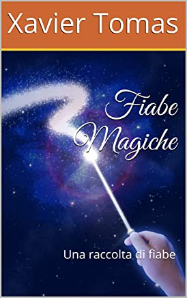 Fiabe Magiche: Una raccolta di fiabe