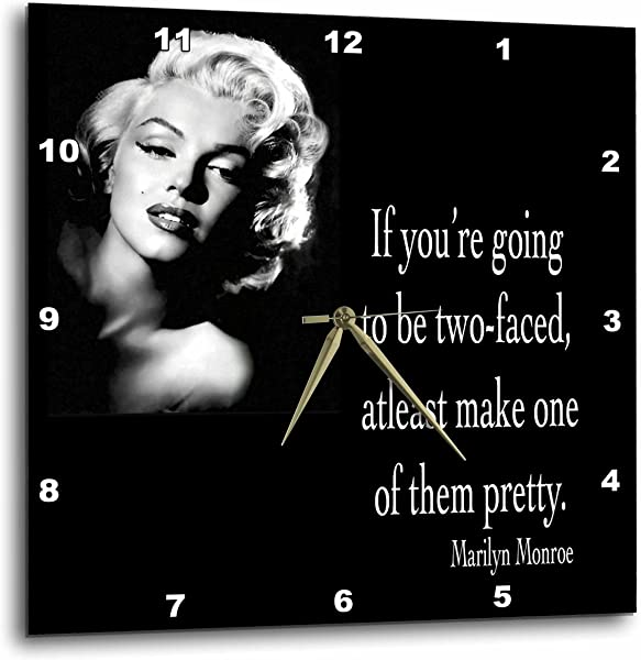 3dRose Dpp 130254 3 If You Are Going To Be Two Faced Atleast Make One Of Them Pretty Marilyn Monroe Quote Wall Clock 15 By 15 Inch