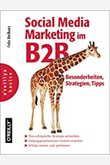 Social Media Marketing im B2B - Besonderheiten, Strategien, Tipps Kindle Ausgabe