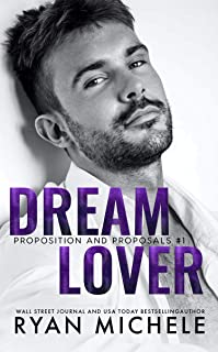 Dream Lover (Propositions and Proposals #1): A Fake Boyfriend Romance