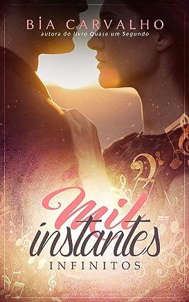 Mil Instantes Infinitos (Duologia O Piloto e a Bailarina Livro 2)
