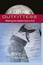 Lunar Outfitters: Making the Apollo Space Suit PDF