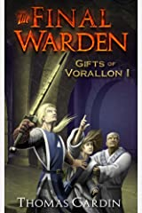 The Final Warden (Gifts of Vorallon Book 1) Kindle Edition