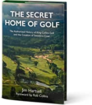 The Secret Home of Golf: The History of King-Collins Golf and the Creation of Sweetens Cove