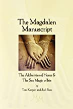 The Magdalen Manuscript: The Alchemies of Horus & the Sex Magic of Isis