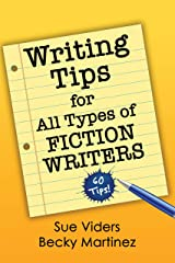 Writing Tips for All Types of Fiction Writers: 60 Tips Kindle Edition