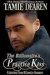 The Billionaire's Practice Kiss (The Limitless Clean Billionaire Romance Series Book 6) Kindle Edition