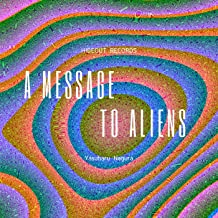 A Message to Aliens