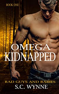 Omega Kidnapped: An Mpreg Romance (Bad Guys and Babies Book 1)