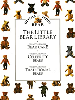 Ultimate Teddy Bear Collection: The Little Bear Library of 3 Hardcover Books (Individual books are BEAR CARE, CELEBRITY BEARS, and TRADITIONAL BEARS)