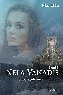 Nela Vanadis: Schicksalsreise (German Edition)