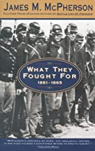 What They Fought For 1861-1865 (Walter Lynwood Fleming Lectures in Southern History, Louisia)