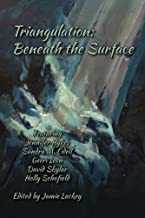 Triangulation: Beneath the Surface (Triangulation Anthologies)