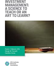 Investment Management: A Science to Teach or an Art to Learn?