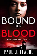 Bound By Blood: Morecambe Bay Trilogy 2 (Book 3) (The Morecambe Bay Trilogies 6) Kindle Edition