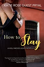How to Stay: A Legal Romance Novella (Hollywood Lights Series Book 4)