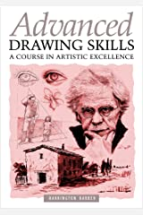 Advanced Drawing Skills: A Course In Artistic Excellence Kindle Edition