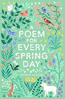 A Poem for Every Spring Day (A Poem for Every Day and Night of the Year)