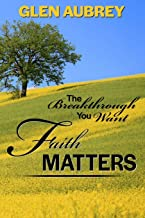 Faith Matters * The Breakthrough You Want