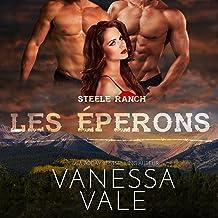 Les éperons [Spurred]: Steele Ranch, Livre 1 [Steele Ranch, Book 1]