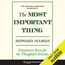 The Most Important Thing: Uncommon Sense for The Thoughtful Investor