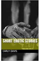 Short Erotic Stories Kindle Edition